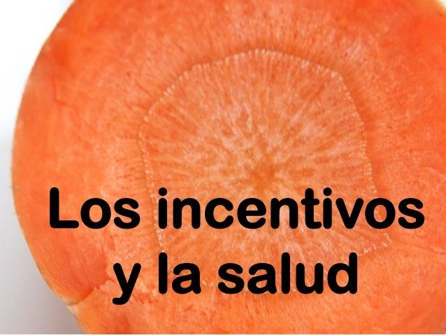Los incentivos  y la salud