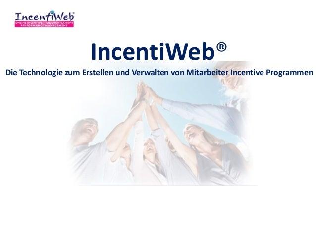 IncentiWeb®Die Technologie zum Erstellen und Verwalten von Mitarbeiter Incentive Programmen