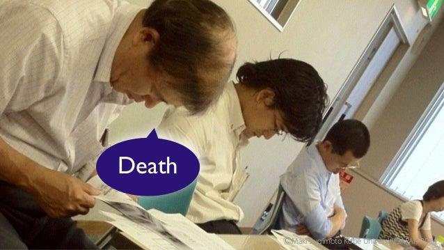 Death ⒸMaki Sugimoto Kobe University JAPAN 2014ⒸMaki Sugimoto Kobe University JAPAN 2014