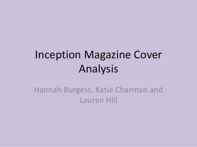 Inception Magazine Cover         AnalysisHannah Burgess, Katie Charman and           Lauren Hill