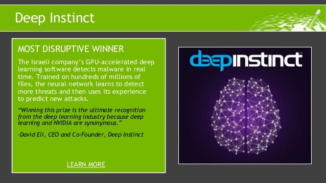 The Israeli company's GPU-accelerated deep learning software detects malware in real time. Trained on hundreds of millions...
