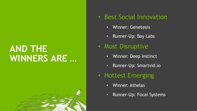 AND THE WINNERS ARE … • Best Social Innovation • Winner: Genetesis • Runner-Up: Bay Labs • Most Disruptive • Winner: Deep ...
