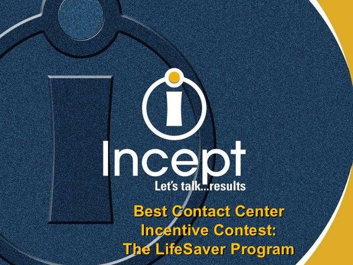 Best Contact Center Incentive Contest: The LifeSaver Program