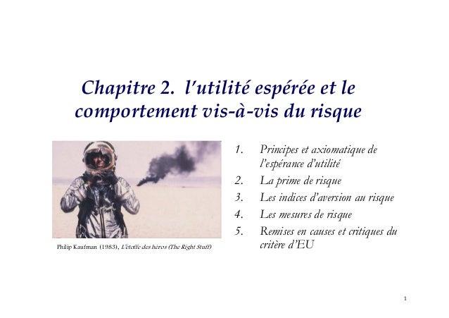 1 Chapitre 2. l'utilité espérée et le comportement vis-à-vis du risque 1. Principes et axiomatique de l'espérance d'utilit...