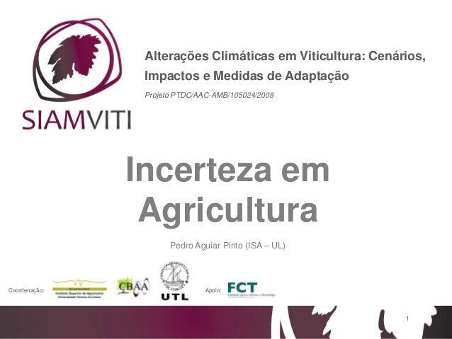1Alterações Climáticas em Viticultura: Cenários,Impactos e Medidas de AdaptaçãoProjeto PTDC/AAC-AMB/105024/20081Coordenaçã...