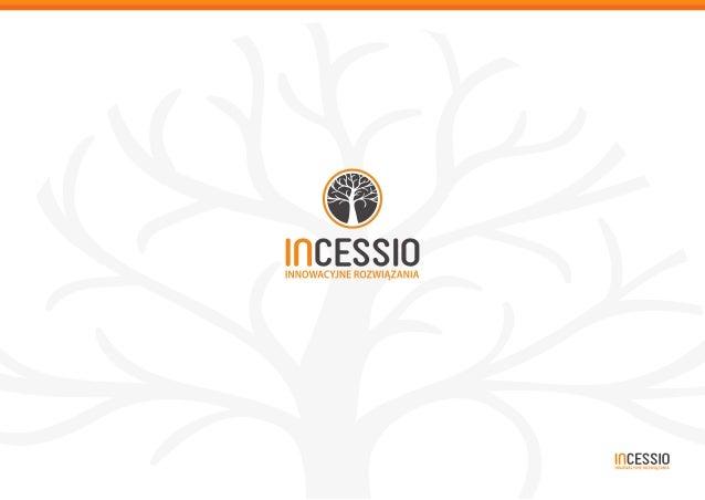 Incessio to firma pełna pasji tworzenia. Wierzymy, że nasze działania sprawiają, że nasi partnerzy odnoszą sukces w swojej...