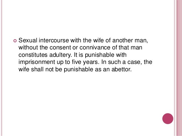   Sexual intercourse with the wife of another man, without the consent or connivance of that man constitutes adultery. It...