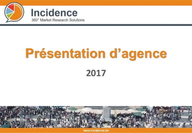 www.incidence.be 2017 Présentation d'agence