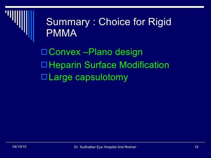 Summary : Choice for Rigid PMMA <ul><li>Convex –Plano design </li></ul><ul><li>Heparin Surface Modification </li></ul><ul>...