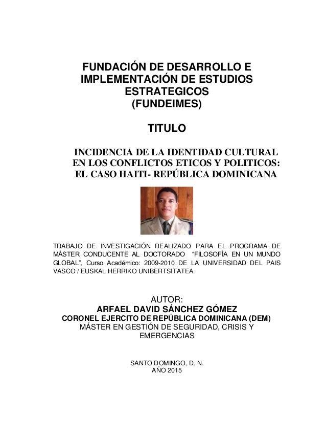 FUNDACIÓN DE DESARROLLO E IMPLEMENTACIÓN DE ESTUDIOS ESTRATEGICOS (FUNDEIMES) TITULO INCIDENCIA DE LA IDENTIDAD CULTURAL E...