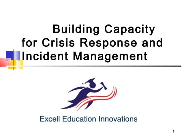 Building Capacity for Crisis Response and Incident Management  1