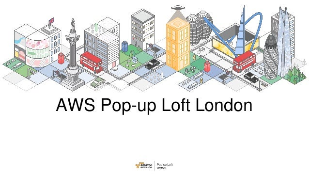 AWS Pop-up Loft London