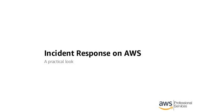 Incident Response on AWS A practical look