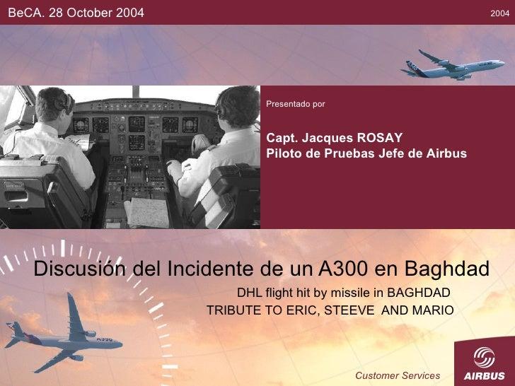 Discusión del Incidente de un A300 en Baghdad DHL flight hit by missile in BAGHDAD  TRIBUTE TO ERIC, STEEVE  AND MARIO BeC...