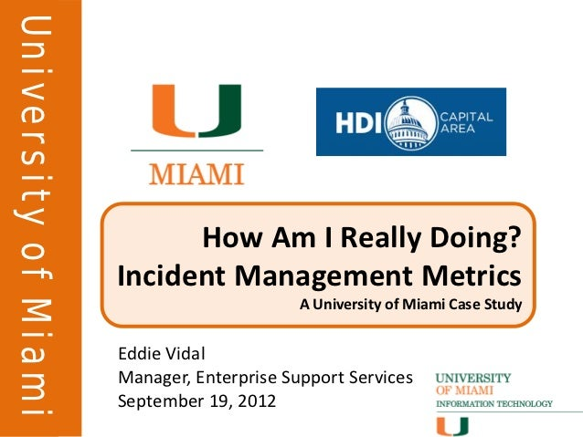 University of MiamiUniversity of Miami                            How Am I Really Doing?                      Incident Man...