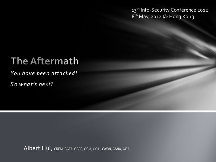 13th Info-Security Conference 2012                                                                 8th May, 2012 @ Hong Ko...