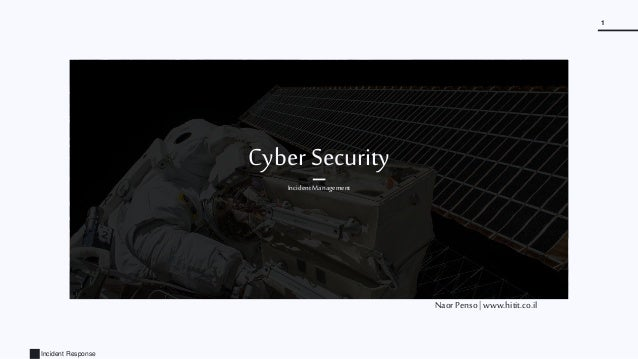 Incident Response 1 Cyber Security Incident Management Naor Penso | www.hitit.co.il