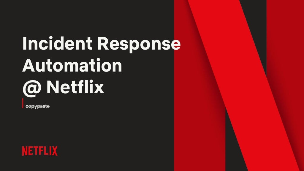 Incident Response Automation @ Netflix Q12019