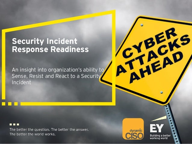 Security Incident Response Readiness An insight into organization's ability to Sense, Resist and React to a Security Incid...