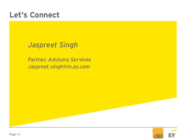 Page 15 Jaspreet Singh Partner, Advisory Services Jaspreet.singh@in.ey.com Let's Connect