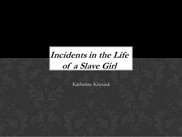 incident in the life of a One of the central firsthand accounts of slavery in america a haunting, evocative recounting of her life as a slave in north carolina and of her final.