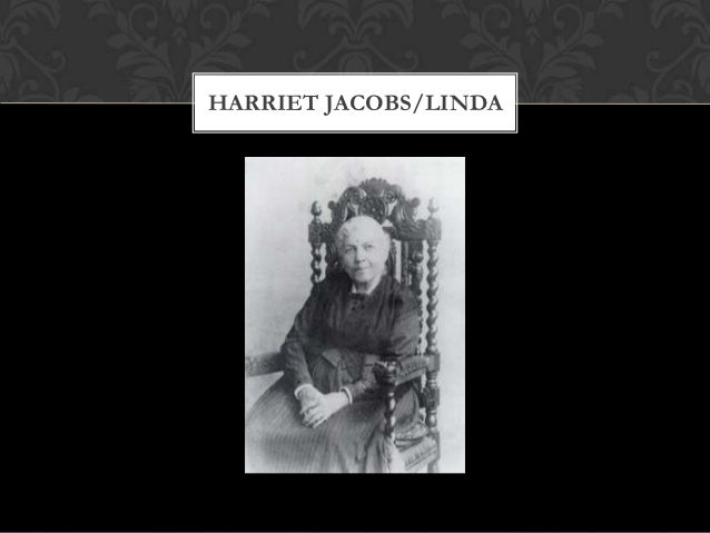 essays harriet jacobs incidents Read this american history essay and over 88,000 other research documents incidents in the life of a slave girl harriet jacobs wanted to tell her story, but knew she lacked the skills to write the story herself.