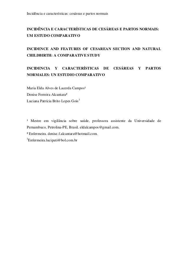 Incidência e características: cesáreas e partos normaisINCIDÊNCIA E CARACTERÍSTICAS DE CESÁREAS E PARTOS NORMAIS:UM ESTUDO...