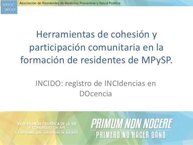 Asociación de Residentes de Medicina Preventiva y Salud Pública  Herramientas de cohesión y participación comunitaria en l...