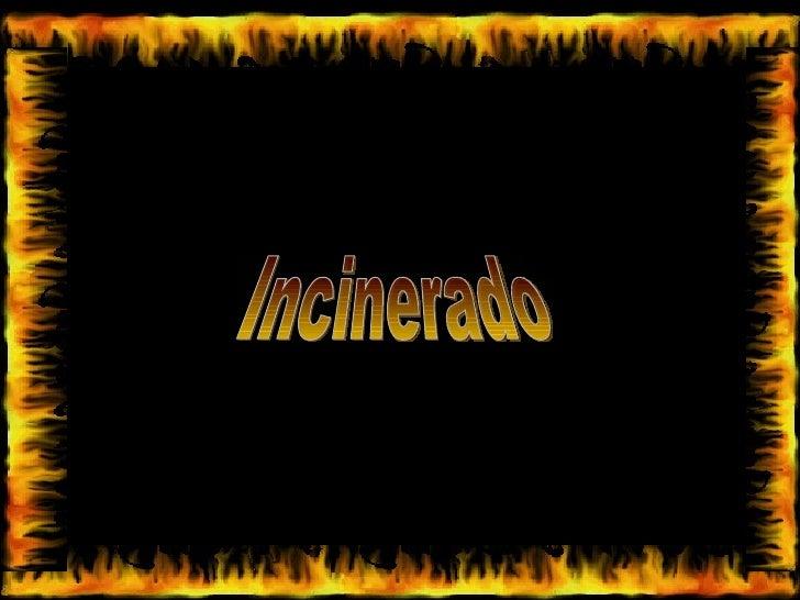 Incinerado