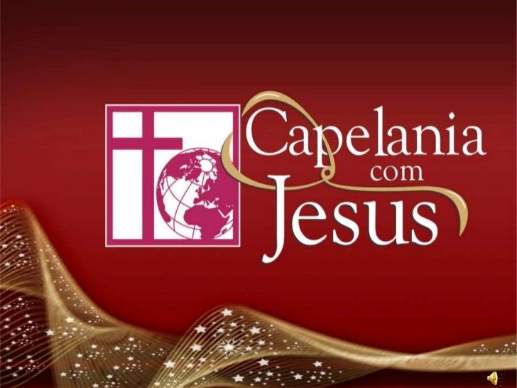 A campanhaCapelania com Jesus    já está em pleno andamento e muita   gente já fez a sua        colaboração!