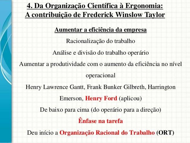 Aumentar a eficiência da empresa Racionalização do trabalho Análise e divisão do trabalho operário Aumentar a produtividad...