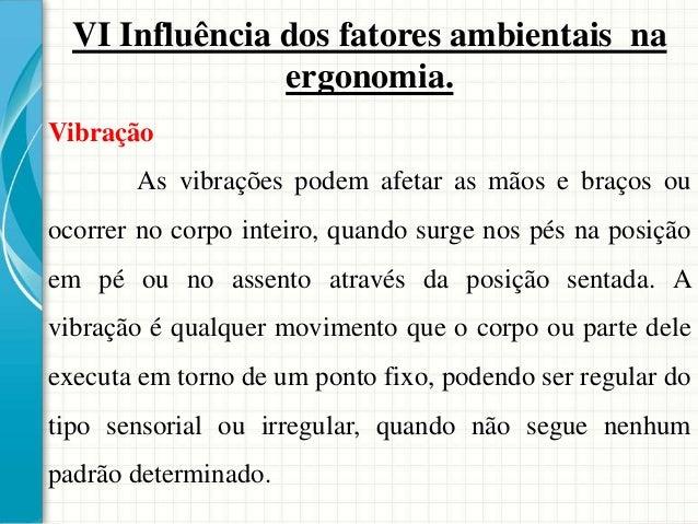 VI Influência dos fatores ambientais na ergonomia. Quadro 9.3: Iluminância por classes de tarefas visuais Classe Iluminânc...