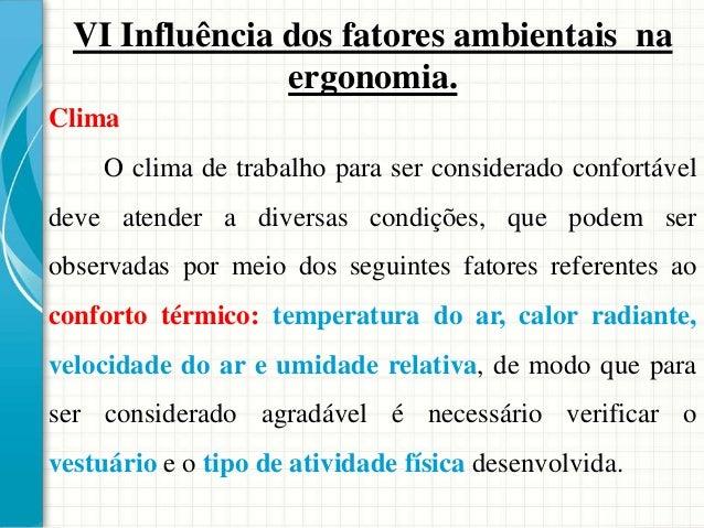 VI Influência dos fatores ambientais na ergonomia. Gases – são partículas muito pequenas que tendem a ocupar todo o volume...