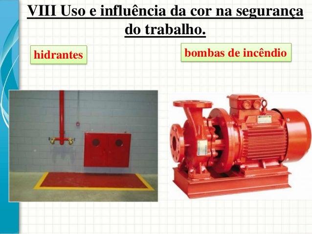 VIII Uso e influência da cor na segurança do trabalho. O preto será empregado para indicar as canalizações de inflamáveis ...