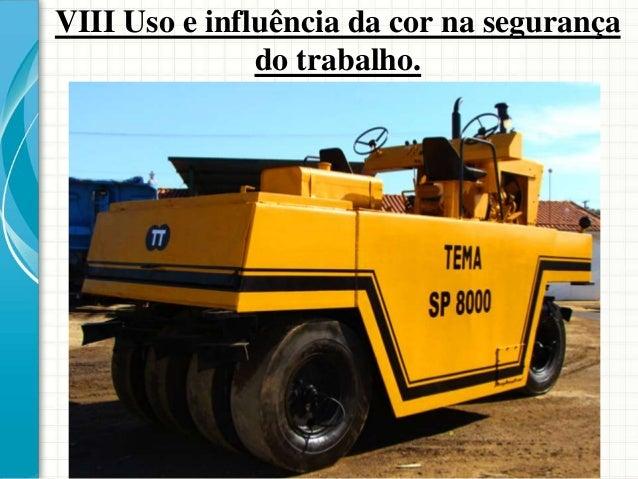 VIII Uso e influência da cor na segurança do trabalho. O alumínio será utilizado em canalizações contendo gases liquefeito...