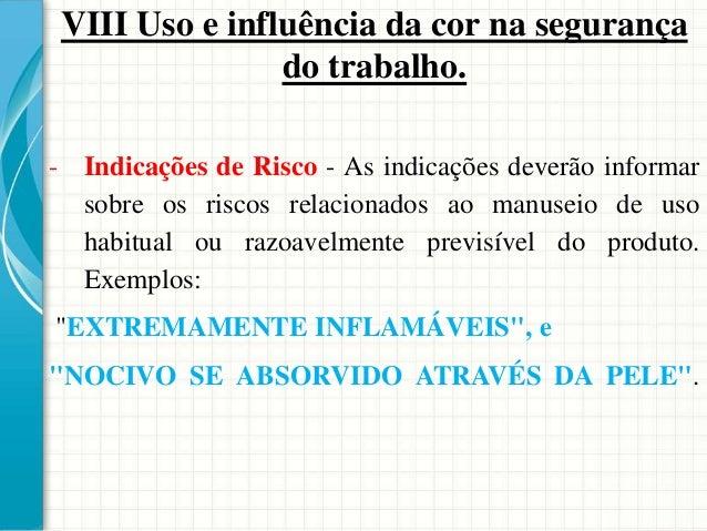 Riscos à saúde Efeitos irritantes: são causados, por exemplo, por ácido clorídrico, ácido sulfúrico, amônia, soda cáustica...