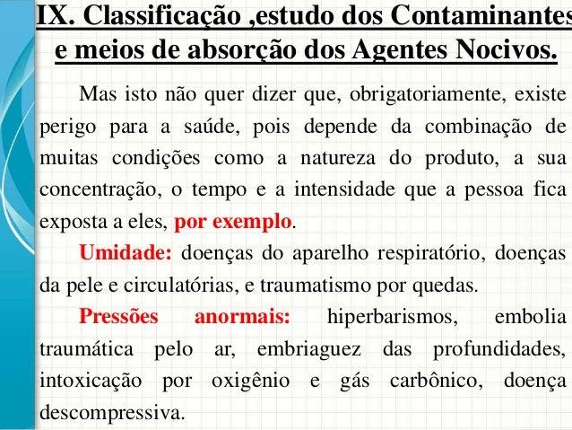• Grupo de Risco 1: constituído por microrganismos que provavelmente não causam doenças no homem ou nos animais, tanto ind...