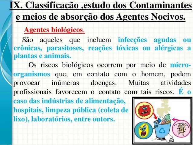 Todos os itens citados anteriormente podem tornar-se fonte de contaminação para os manipuladores. As principais vias envol...