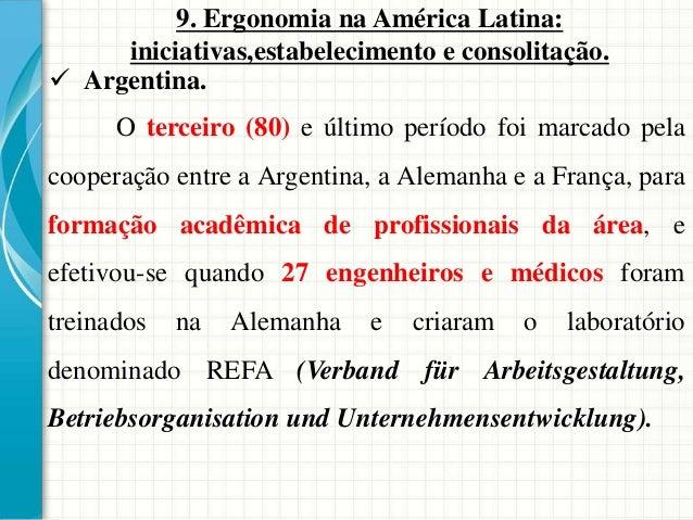 9. Ergonomia na América Latina: iniciativas,estabelecimento e consolitação.  Argentina. O terceiro (80) e último período ...