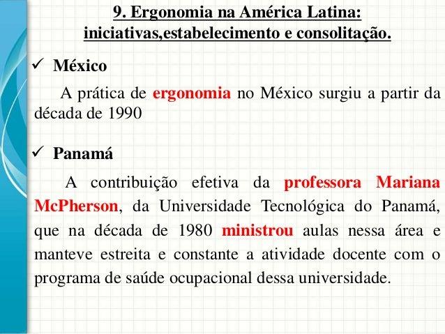 9. Ergonomia na América Latina: iniciativas,estabelecimento e consolitação.  México A prática de ergonomia no México surg...