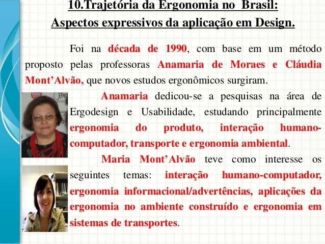 Foi na década de 1990, com base em um método proposto pelas professoras Anamaria de Moraes e Cláudia Mont'Alvão, que novos...