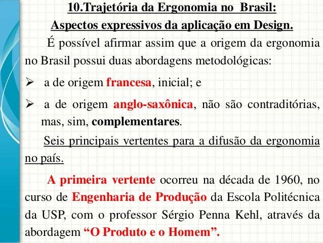 10.Trajetória da Ergonomia no Brasil: Aspectos expressivos da aplicação em Design. É possível afirmar assim que a origem d...