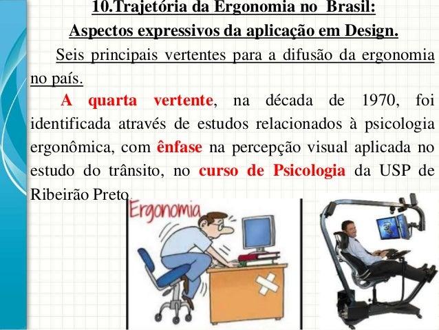 10.Trajetória da Ergonomia no Brasil: Aspectos expressivos da aplicação em Design. A quarta vertente, na década de 1970, f...