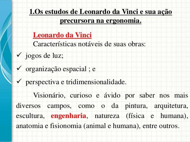 Leonardo da Vinci Características notáveis de suas obras:  jogos de luz;  organização espacial ; e  perspectiva e tridi...