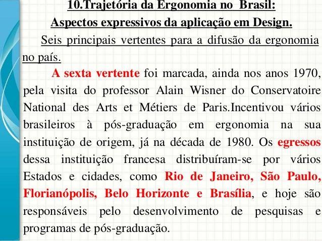10.Trajetória da Ergonomia no Brasil: Aspectos expressivos da aplicação em Design. A sexta vertente foi marcada, ainda nos...