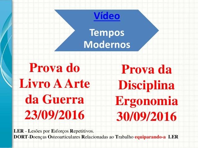 Vídeo Tempos Modernos Prova do Livro AArte da Guerra 23/09/2016 LER - Lesões por Esforços Repetitivos. DORT-Doenças Osteoa...