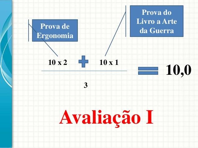 10,0 Prova do Livro a Arte da Guerra 10 x 110 x 2 3 Prova de Ergonomia Avaliação I