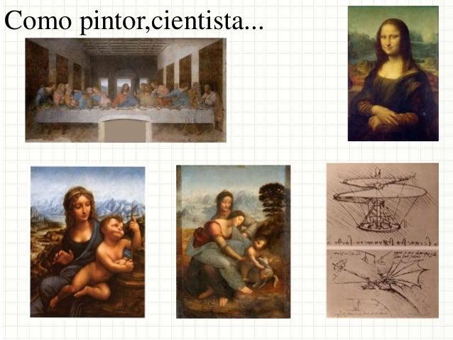 Como pintor,cientista...