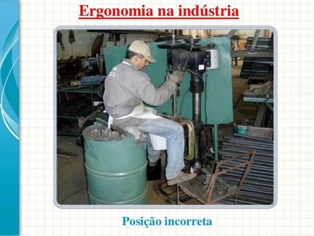 Ergonomia na indústria Posição incorreta