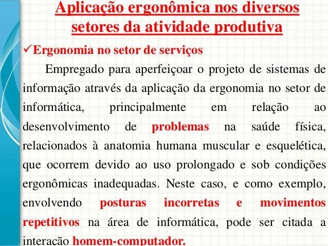 Ergonomia no setor de serviços Empregado para aperfeiçoar o projeto de sistemas de informação através da aplicação da erg...